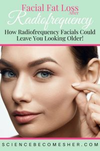 Facial Fat Loss After Radiofrequency Treatments Science Becomes Her