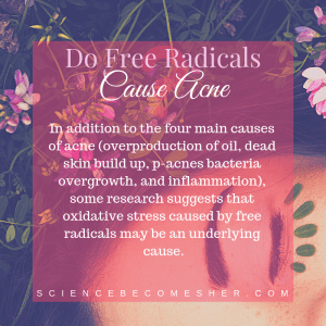 Do Free Radicals Cause Acne?