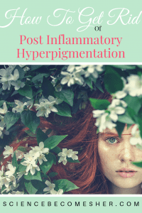 PIH Treatment - How To Get Rid Of Post Inflammatory Hyperpigmentation