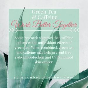 Green Tea and Caffeine are Skincare Ingredients That Work Well Together