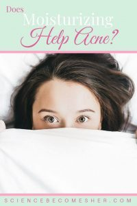 Does Moisturizing Help Acne?