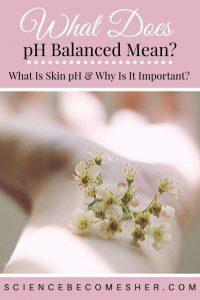 What Does pH Balanced Mean?