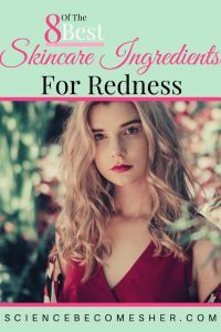 Best Skincare Ingredients For Redness