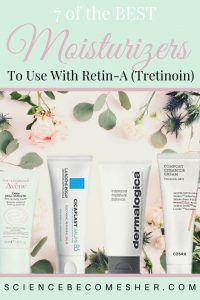 Best Moiturizer to use with Retin-A (Tretinoin)