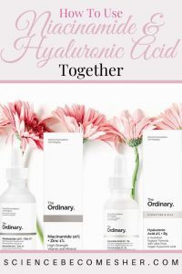 How to use niacinamide and hyaluronic acid together