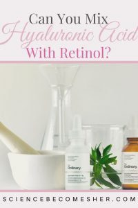 Can You Use Hyaluronic Acid with Retinol?